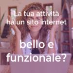 La tua attività ha un sito internet bello e funzionale?